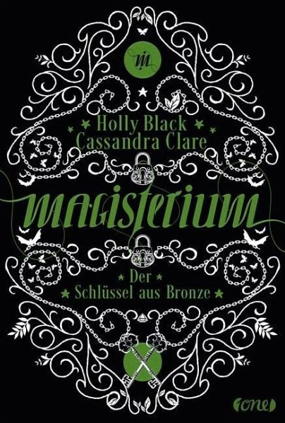 Der Schlüssel aus Bronze / Magisterium Bd.3 - Clare, Cassandra; Black, Holly
