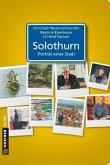 Solothurn - Porträt einer Stadt