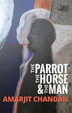 The Parrot, the Horse and the Man