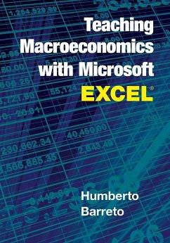 Teaching Macroeconomics with Microsoft Excel (R)