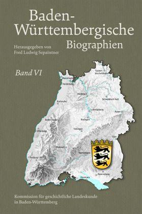 Baden-Württembergische Biographien Band VI