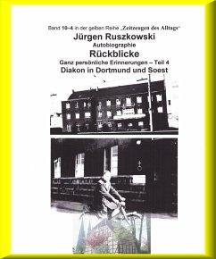 Diakon in Dortmund und Soest - Rückblicke - Teil 4 (eBook, ePUB) - Ruszkowski, Jürgen