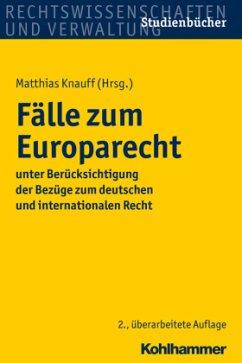 Fälle zum Europarecht - Knauff, Matthias;Kramer, Urs;Krausnick, Daniel