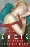 Stefan Zweig - Die besten Geschichten