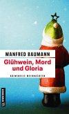 Glühwein, Mord und Gloria