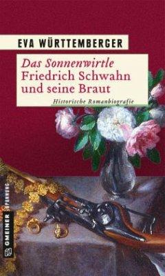 Das Sonnenwirtle - Friedrich Schwahn und seine Braut - Württemberger, Eva
