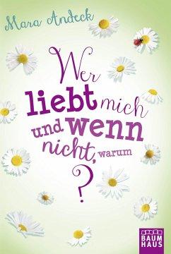 Wer liebt mich und wenn nicht, warum? / Lilias Tagebuch Bd.2 - Andeck, Mara