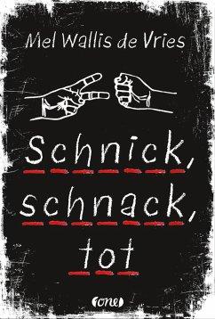 Schnick, schnack, tot - Vries, Mel Wallis de