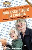 Non esiste solo la cinghia (De Agostini) (eBook, ePUB)