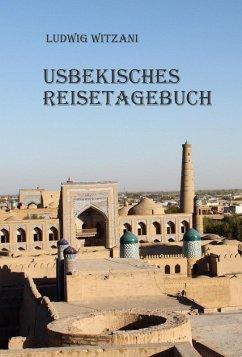 Usbekisches Reisetagebuch (eBook, ePUB) - Witzani, Ludwig
