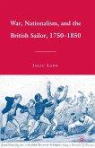 War, Nationalism, and the British Sailor, 1750-1850 (eBook, PDF)