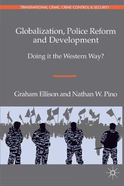 Globalization, Police Reform and Development (eBook, PDF)