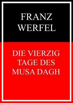 Die vierzig Tage des Musa Dagh (eBook, ePUB) - Werfel, Franz
