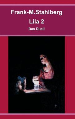 Lila 2 - Das Duell (eBook, ePUB) - Stahlberg, Frank-M.