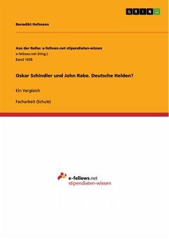 Oskar Schindler und John Rabe. Deutsche Helden? (eBook, PDF)