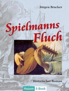 Spielmanns Fluch (eBook, ePUB) - Bracker, Jörgen