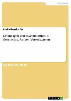Grundlagen von Investmentfonds. Geschichte, Risiken, Vorteile, Arten (eBook, PDF)