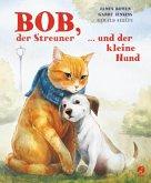 Bob, der Streuner, und der kleine Hund / Bob, der Streuner Bd.2