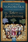 Die Toten vom Jakobsweg / Ritter Ulrich von Kulm Bd.1
