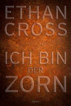Ich bin der Zorn / Francis Ackerman junior Bd.4 - Cross, Ethan