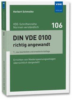 DIN VDE 0100 richtig angewandt - Schmolke, Herbert