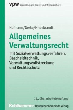 Allgemeines Verwaltungsrecht - Hofmann, Harald; Gerke, Jürgen; Hildebrandt, Uta