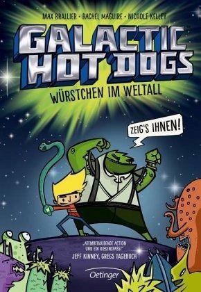 Würstchen im Weltall / Galactic Hot Dogs Bd.1 - Brallier, Max