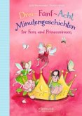 Drei-Fünf-Acht-Minutengeschichten für Feen und Prinzessinnen / 3-5-8 Minutengeschichten Bd.6