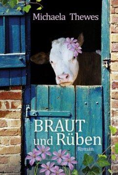 Braut und Rüben - Thewes, Michaela