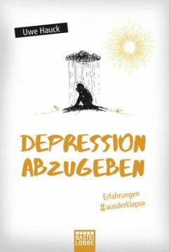 Depression abzugeben - Hauck, Uwe