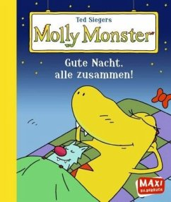 Ted Siegers Molly Monster: Gute Nacht, alle zus...