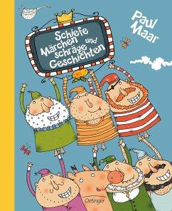 Schiefe Märchen und Schräge Geschichten - Maar, Paul