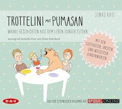 Trottelini mit Pumasan. Wahre Geschichten aus dem Leben junger Eltern, 1 Audio-CD - Ratz, Jonas