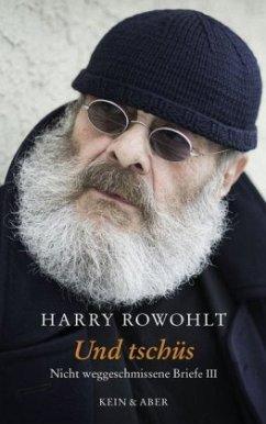 Und tschüs - Rowohlt, Harry
