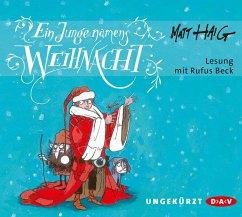 Ein Junge namens Weihnacht, 4 Audio-CDs - Haig, Matt