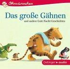 Das große Gähnen und andere Gute-Nacht-Geschichten, 1 Audio-CD