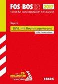 Abiturprüfung FOS/BOS Bayern 2017 - Betriebswirtschaftslehre mit Rechnungswesen 12. Klasse