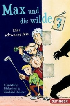 Das schwarze Ass / Max und die Wilde Sieben Bd.1 - Oelsner, Winfried;Dickreiter, Lisa-Marie
