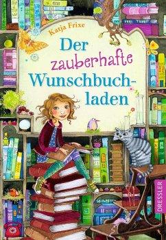 Der zauberhafte Wunschbuchladen Bd.1 - Frixe, Katja
