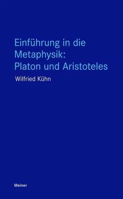 Einführung in die Metaphysik: Platon und Aristo...