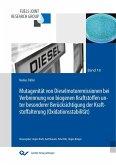 Mutagenität von Dieselmotoremissionen bei Verbrennung von biogenen Kraftstoffen unter besonderer Berücksichtigung der Kraftstoffalterung (Oxidationsstabilität)