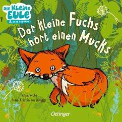 Der kleine Fuchs hört einen Mucks - zur Brügge, Anne-Kristin