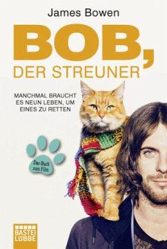 Bob, der Streuner Bd.1 - Bowen, James