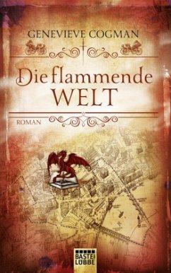Die flammende Welt / Die unsichtbare Bibliothek Bd.3 - Cogman, Genevieve