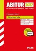 Abiturprüfung Bayern 2017 - Mathematik inkl. Online-Prüfungstraining