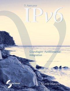 IPv6 Grundlagen - Funktionalität - Integration - Hagen, Silvia