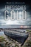 Friesisches Gold / Kommissarin Rieke Bernstein Bd.2