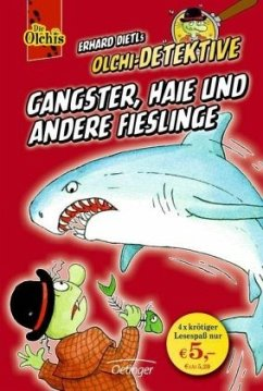 Gangster, Haie und andere Fieslinge / Olchi-Detektive Sammelband Bd.3 - Dietl, Erhard