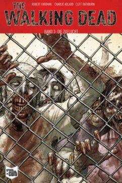 Die Zuflucht / The Walking Dead Bd.3 - Kirkman, Robert; Adlard, Charlie; Rathburn, Cliff