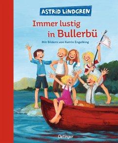 Immer lustig in Bullerbü / Wir Kinder aus Bullerbü Bd.3 - Lindgren, Astrid